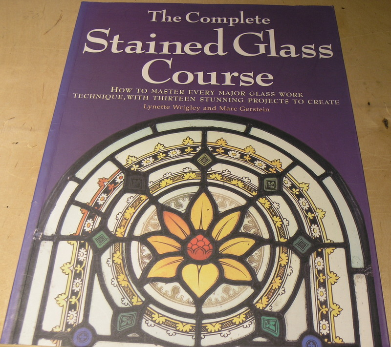 Image for The Complete Stained Glass Course : How to Master Every Major Glass Work Technique, With Thirteen Stunning Projects to Create