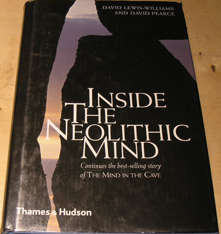 Image for Inside the Neolithic Mind: Consciousness, Cosmos, and the Realm of the Gods