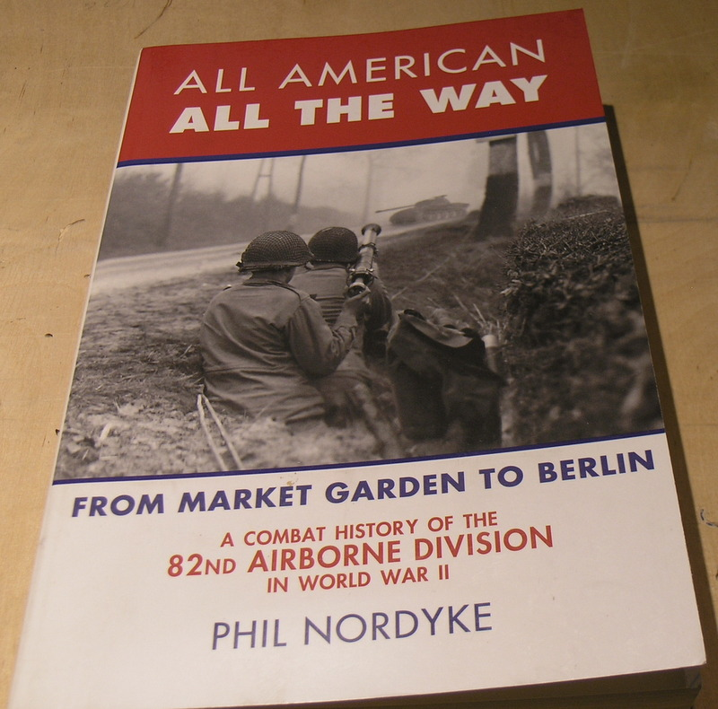 Image for All American, All the Way: A Combat History of the 82nd Airborne Division in World War II: From Market Garden to Berlin