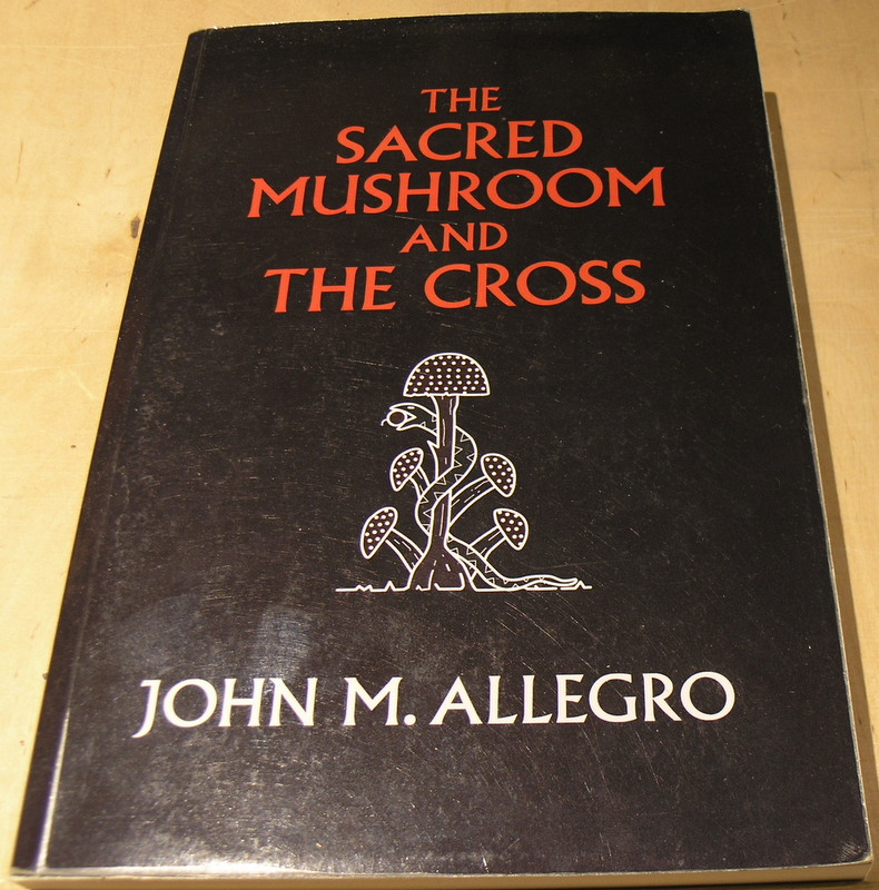 Image for The Sacred Mushroom and The Cross