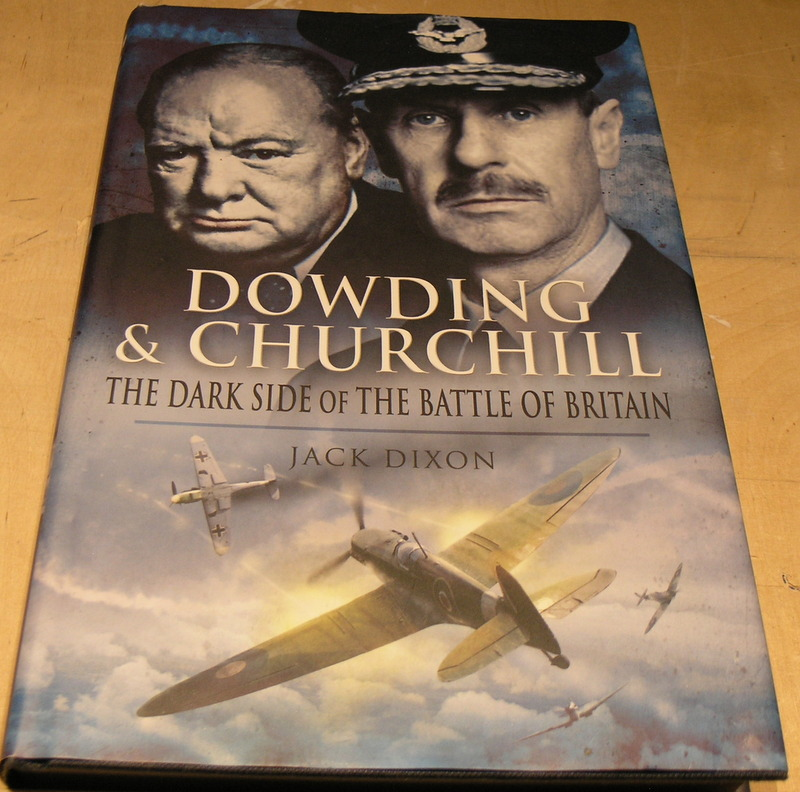 Image for Dowding and Churchill: The Dark Side of the Battle of Britain