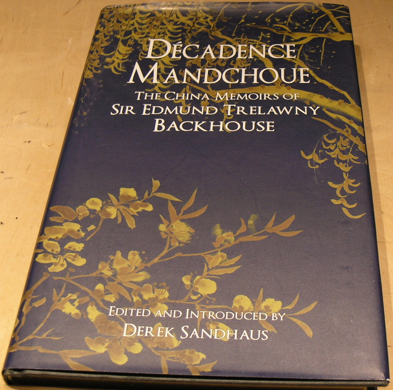 Image for Décadence Mandchoue: The China Memoirs of Sir Edmund Trelawny Backhouse