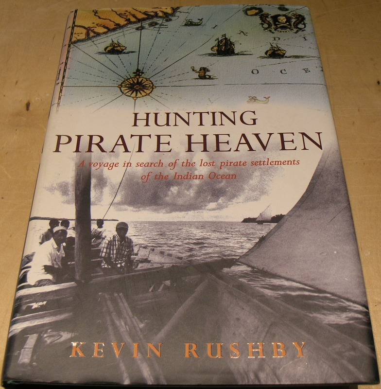 Image for Hunting pirate heaven: In search of the lost pirate utopias of the Indian Ocean