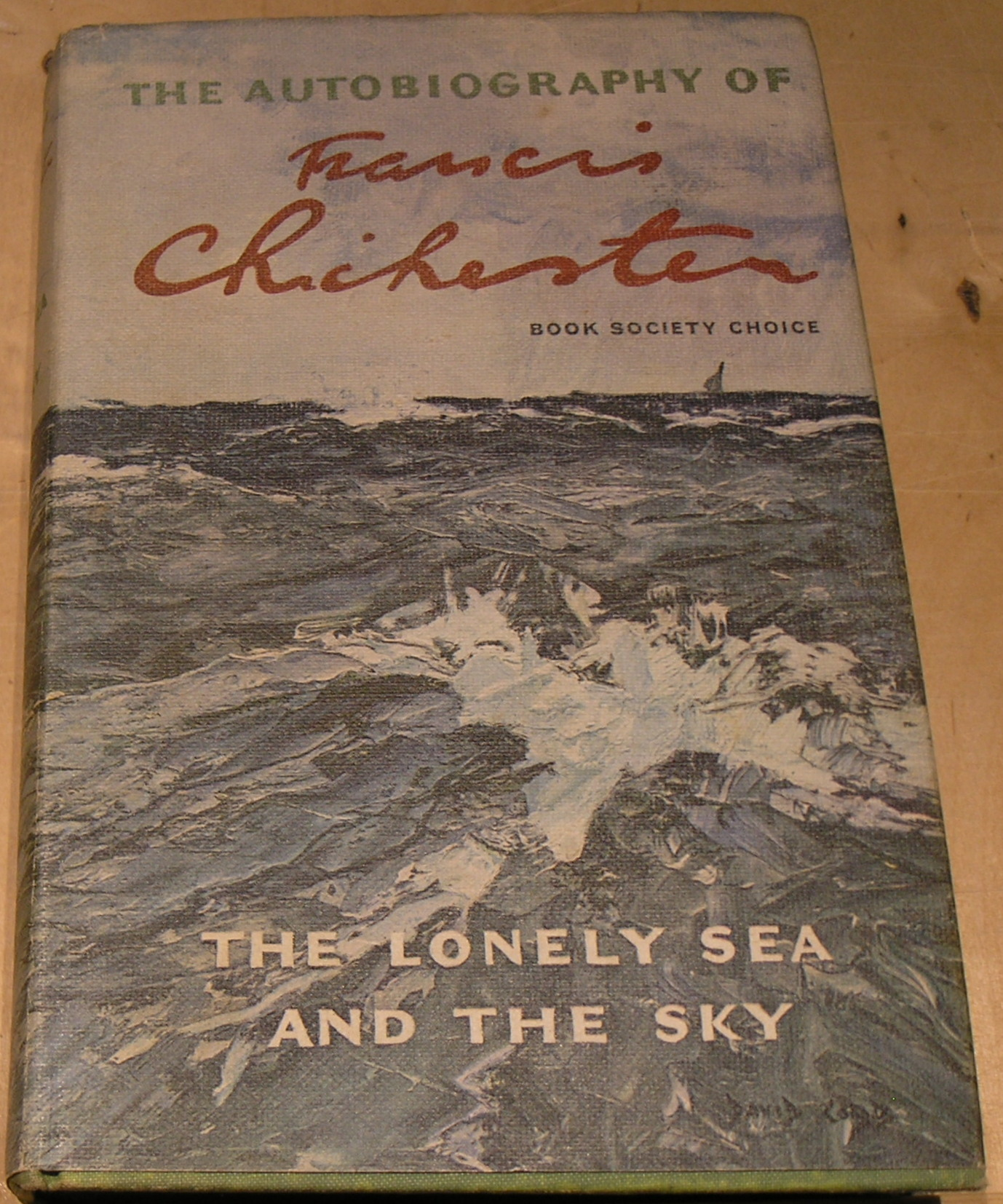 Image for The Autobiography of Francis Chichester; The Lonely Sea and the Sky.