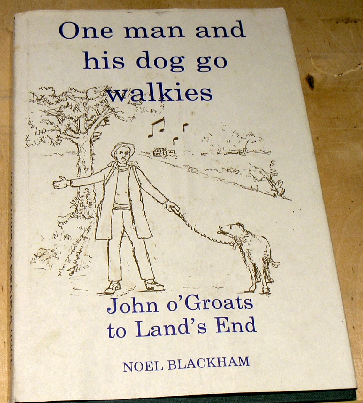 Image for One Man and His Dog Go Walkies: John O'Groats to Land's End